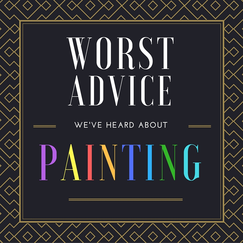 Worst Advice About Painting your home